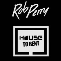 Rob Perry - House To Rent, Vol. 1