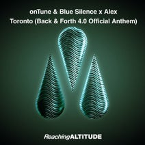 Alex, Blue Silence, onTune, Eric Senn - Toronto (Back & Forth 4.0 Official Anthem)