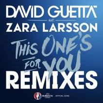 David Guetta, Zara Larsson, Kungs, Stefan Dabruck, GLOWINTHEDARK, Kris Kross Amsterdam, Faustix - This One's For You Remixes EP