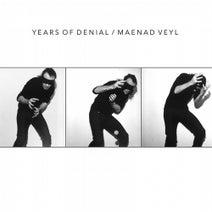 Years Of Denial, Maenad Veyl - Years of Denial / Maenad Veyl
