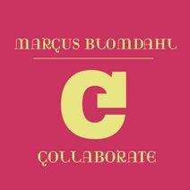 Marcus Blomdahl - Collaborate