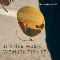 2Raumwohnung - Ich hoer Musik wenn ich dich seh (Nacht und Tag Mix)