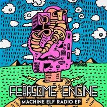 Fearsome Engine - Machine Elf Radio