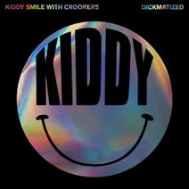 Crookers, Kiddy Smile - Dickmatized