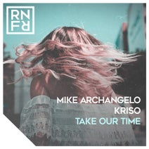 Kriso, Mike Archangelo - Take Our Time
