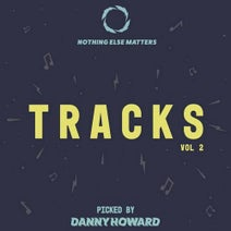 95 North, Mason Maynard, The Golden Boy, Apexape, PAX - Nothing Else Matters Tracks, Vol. 2: Picked by Danny Howard (Extended Mixes)