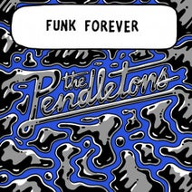 The Pendletons - Funk Forever