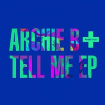 Archie B - Tell Me EP