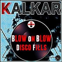 Kalkar - Blow on Blow Disco Fills