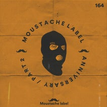 Hira, An-Beat, Dusmo, Hector Bello, Mij Mack, Piers Baillie, Max Muller - Moustache Label Anniversary 6 YEARS PART. 2