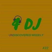 Tonio Liarte, Arone Clein, Alexander Orue, A.D.S.R, Soul Addicts, Morsy, Techcrasher, Dim2Play, Chris Sammarco, Chris Sammarco, Margie Martino - 4 DJ: UnDiscovered Weekly #22