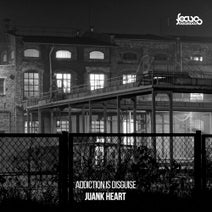 Juank Heart - Addiction Is Disguise