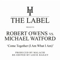 Robert Owens, Malachi, Michael Watford, Louis Bailey - Come Together (I Am What I Am) [Louis Bailey Re-Edits]