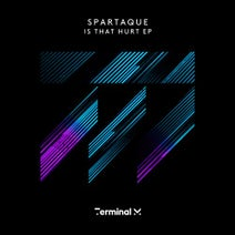 Spartaque - Is That Hurt EP