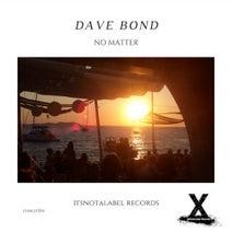 Dave Bond - No Matter