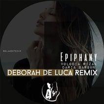 Deborah De Luca, Volodia Rizak, Daria Barbun - Epiphany Remix