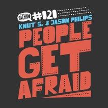 Jason Philips, Knut S. - People Get Afraid