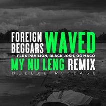 Foreign Beggars, Flux Pavilion, My Nu Leng, My Nu Leng, OG Maco, Black Josh - Waved (My Nu Leng Remix)