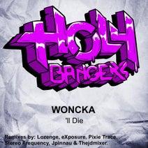 Woncka, Lozenge, TheJdMixer's, Exposure, Pixie Trace, Stereo Frequency, JPinnau - 'll Die