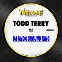 Todd Terry - Da Unda Ground King