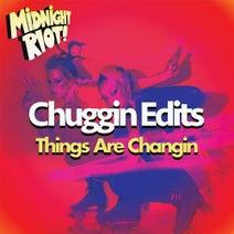 Chuggin Edits - Things Are Changin