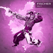 Fischer - Kill It