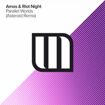 Amos & Riot Night - Parallel Worlds (Asteroid Remix)