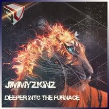 JIMMYZKINZ - Deeper into the furnace