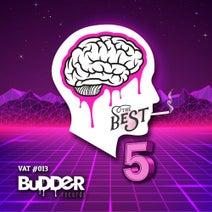 Hewie, Iserhard, GIOC, Marzzano, Raphh, Gustavo Reinert, Double2back, TicoTeech, Füzzy, Tuba, Knuckles, Vern, Nextape, Vini Sist, Bruno Blas, Eddy Thomaz - The Best Budder, Vol. 5