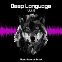 Dunwich, Renato Lopes, Wolfgang Strausdat, Flo MRZDK, DJ Gu, Autobooze, L.O.O.P, Chuck Live - Deep Language, Vol. 2