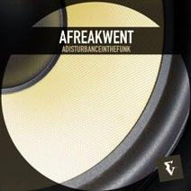 Afreakwent - Adisturbanceinthefunk