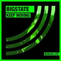Bigstate - Keep Moving