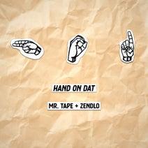 Mr. Tape, Zendlo - Hand On Dat