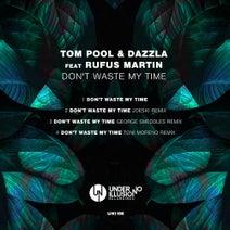 DaZZla, Rufus Martin, Tom Pool, Joeski, George Smeddles, Toni Moreno - Don't Waste My Time