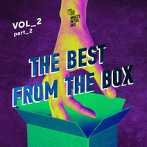 Volta Cab, Darko Kustura, Ivan Latyshev, Cable Toy, Ponty Mython, The Maneken, Days of Funk, Shyam, Ksky, Polar Lights, Larion Dyakov, Korablove, Session Victim, Spirit Catcher, Octo Octa, Kisk - The Best From The Box, Vol. 2, Pt. 2