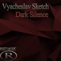 Vyacheslav Sketch - Dark Silence