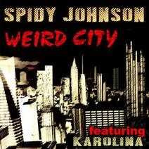 Spidy Johnson - Weird City (feat. Karolina)