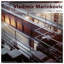 Vladimir Marinkovic - Time & Space