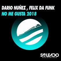 Dario Nunez, Felix Da Funk - NO ME GUSTA 2018