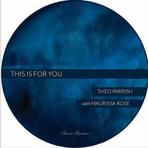 Theo Parrish, Maurissa Rose - This is for You