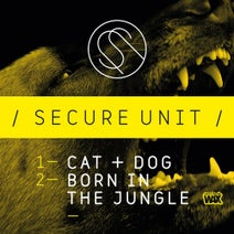 Secure Unit - Cat & Dog / Born In The Jungle