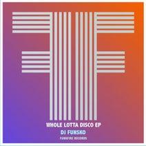 DJ Funsko, Thomas Brown - Whole Lotta Disco
