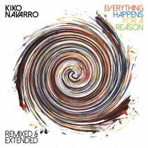 Kiko Navarro, Paco Colombas, Simon Garcia, Dazzle Drums, Sobek, Echonomist, Myles Bigelow, Kiko Navarro - Everything Happens For A Reason - Remixed & Extended