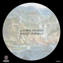 Dirty Move, Marco Effe, Leon XIV, Julian Luken, Mad Waves, Cosmicfellas, Bang Dee - Cosmikal Records Dancefloor, Vol. 6