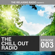 Key Of Dreams, Y.G., Polar X, Vax Grooves, Slow Lovers, Selected M, Vario Molante, Zanna, Mamo DJ, Ghetto Soul Selection, Andrew Hoogan, The Trax, Big Beat Bass, Anthony Cool, Suspended, Lounge Cafè, Henry Bell, Atmospherical 45, Pure Relaxation - The Chill out Radio - Episode 003