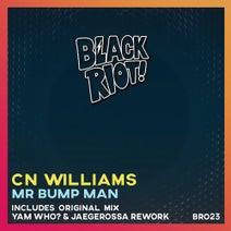 CN Williams, Yam Who?, Jaegerossa - Mr. Bump Man