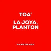 Planton, La Joya - Toa'