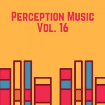 Deep Toneti, Moba Sound, Lucy M, Paul Anthone, Disk Nation, MJBR, Groovefire, Deep Live, Nogare Dee, Groove Deep R, Andreas Agiannitopoulo, Serg Szysz, Gaston Prece, Jazzy, EsBi - Perception Music Vol. 16