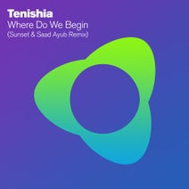 Tenishia, Sunset, Saad Ayub - Where Do We Begin (Sunset & Saad Ayub Remix)