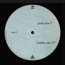 Double Vision IT - Something Wrong EP